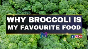 Why Broccoli is my favourite vegetable