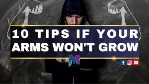10 tips if arms won't grow