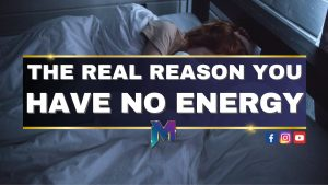 The real reason you have no energy